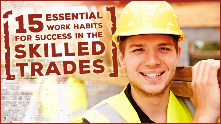 Work Habits for Success in the Skilled Trades