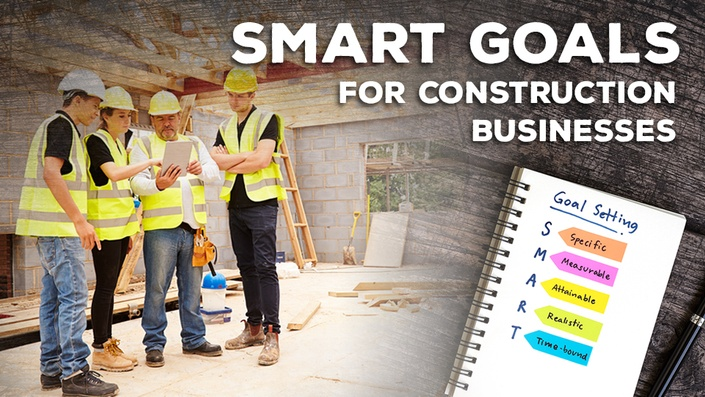 SMART Goals for Construction Businesses